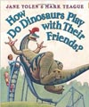 How do Dinosaurs play with friends